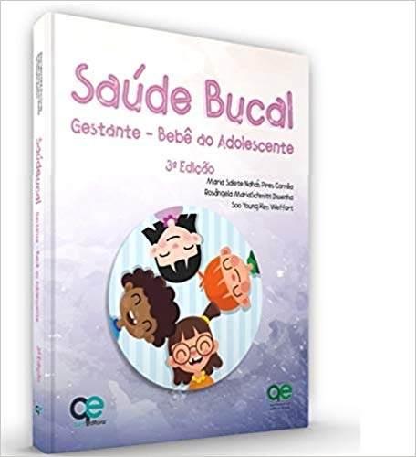 Livro Saúde Bucal Gestante Do Bebê Ao Adolescente 3ª Edição 2019  - LIVRARIA ODONTOMEDI