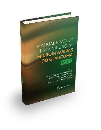Livro Manual Prático Para Cirurgias Microinvasivas Glaucoma Migs  - LIVRARIA ODONTOMEDI