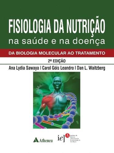 Livro Fisiologia Da Nutrição Na Saúde E Na Doença  - LIVRARIA ODONTOMEDI