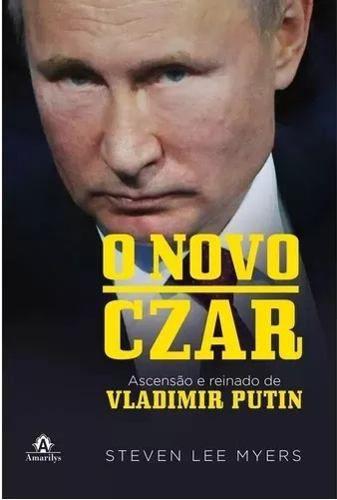 O Novo Czar: Ascensão E Reinado De Vladimir Putin  - LIVRARIA ODONTOMEDI