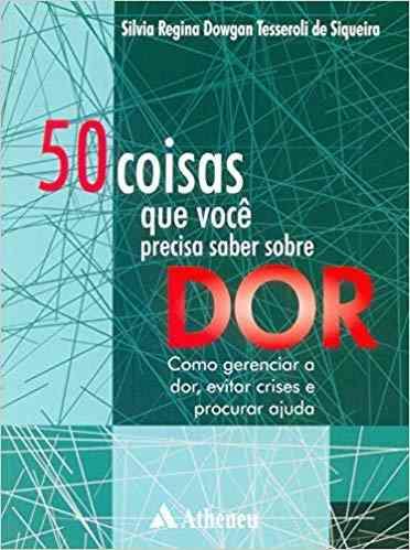 Livro 50 Coisas Que Você Precisa Saber Sobre Dor  - LIVRARIA ODONTOMEDI