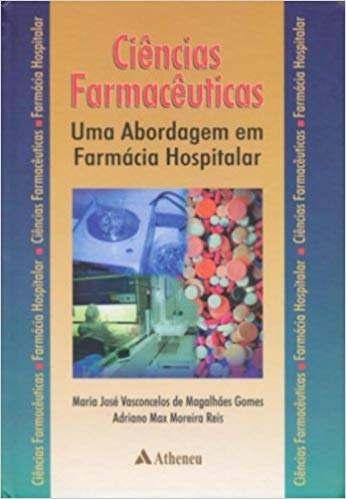 Livro Ciências Farmacêuticas Uma Abordagem Farmácia Hospitalar  - LIVRARIA ODONTOMEDI