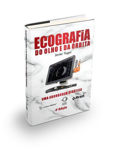 Livro Ecografia Do Olho E Da Órbita Uma Abordagem Didática, Yugar  - LIVRARIA ODONTOMEDI