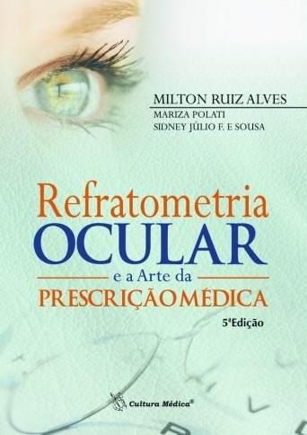 Livro Refratometria Ocular E A Arte Da Prescrição Médica  - LIVRARIA ODONTOMEDI