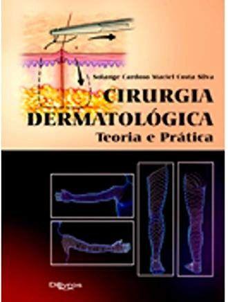 Livro Cirurgia Dermatológica Teoria E Prática  - LIVRARIA ODONTOMEDI