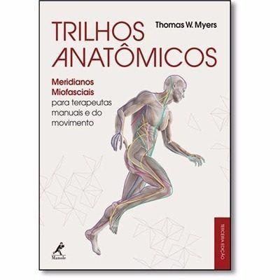 Trilhos Anatômicos Meridianos Miofasciais Para Terapeu  - LIVRARIA ODONTOMEDI