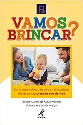 Livro Vamos brincar?: como desenvolver o bebê com brincadeiras diárias em seu primeiro ano de vida  - LIVRARIA ODONTOMEDI