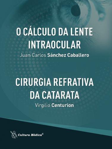 Livro O Cálculo Da Lente Intraocular / Cirurgia Refrativa Da Catar  - LIVRARIA ODONTOMEDI
