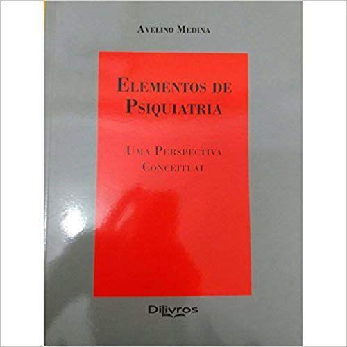 Livro Elementos De Psiquiatria Uma Perspectiva Conceitual  - LIVRARIA ODONTOMEDI