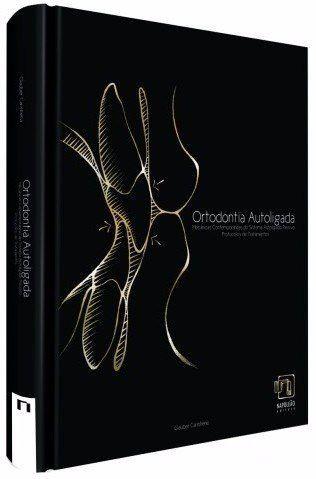 Livro Ortodontia Autoligada. Mecânicas Contemporâneas Do Sistema Autoligado Passivo  - LIVRARIA ODONTOMEDI