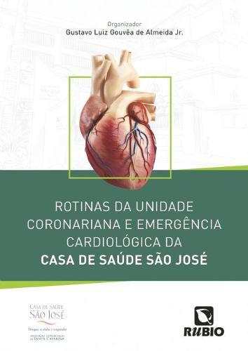 Rotinas Unidade Coronariana Emerg. Cardiologia Da São José  - LIVRARIA ODONTOMEDI