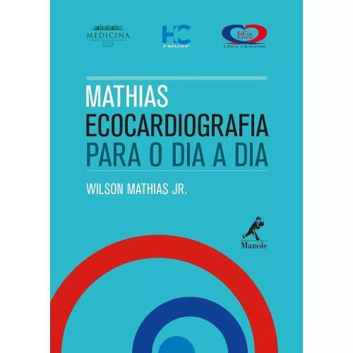Livro Mathias Ecocardiografia Para O Dia A Dia  - LIVRARIA ODONTOMEDI