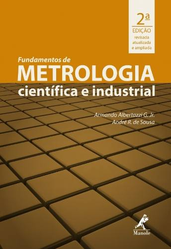 Fundamentos De Metrologia Científica E Industrial  - LIVRARIA ODONTOMEDI