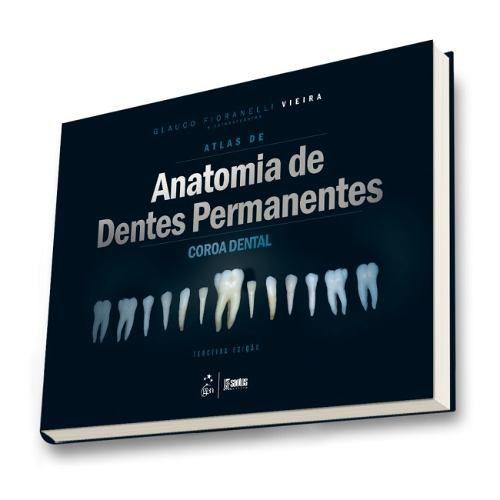 Atlas De Anatomia De Dentes Permanentes - Coroa Dental  - LIVRARIA ODONTOMEDI
