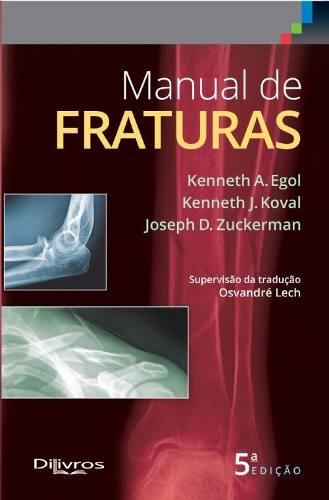 Manual De Fraturas   Para Consulta Rápida, Egol