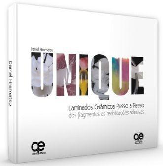 Livro Unique Laminados Cerâmicos Passo A Passo - Dos Fragmentos  - LIVRARIA ODONTOMEDI