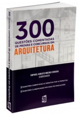 Livro 300 Questões Comentadas De Provas E Concursos Em Arquitetura  - LIVRARIA ODONTOMEDI