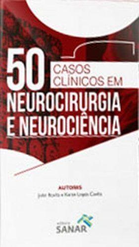 50 Casos Clínicos Em Neurocirurgia E Neurociência  - LIVRARIA ODONTOMEDI