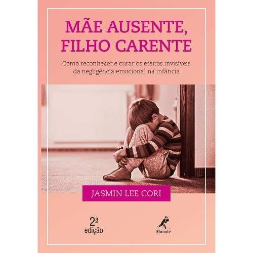 Livro Mãe Ausente, Filho Carente  - LIVRARIA ODONTOMEDI