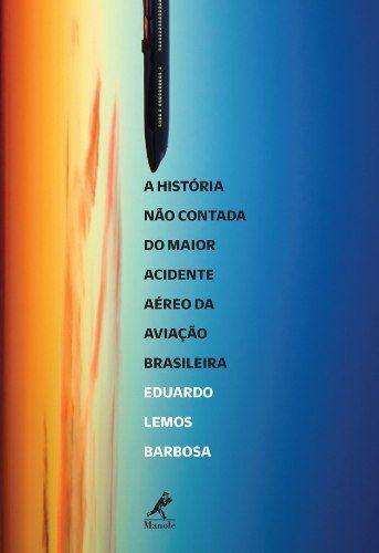 A História Não Contada Do Maior Acidente Aéreo Da Aviação Brasileira  - LIVRARIA ODONTOMEDI