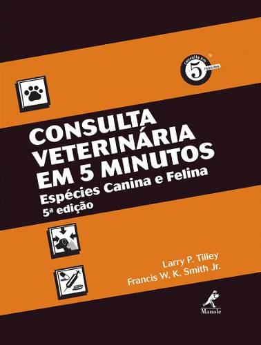 Consulta Veterinária Em 5 Minutos: Espécies Canina E Felina  - LIVRARIA ODONTOMEDI