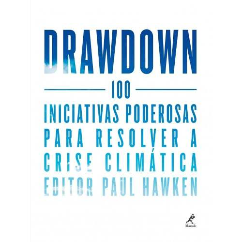 Drawdown 100 Iniciativas Poderosas Para Resolver A Crise Climática  - LIVRARIA ODONTOMEDI