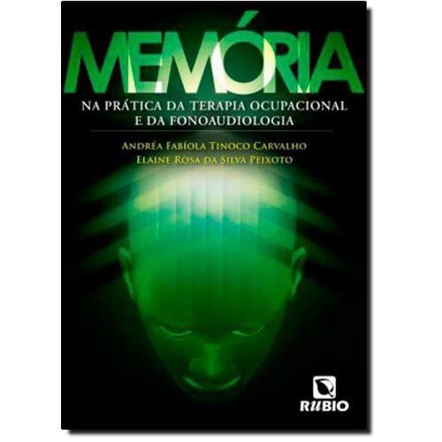 Livro Memória Na Prática Da Terapia Ocupacional E Da Fonoaudiologia  - LIVRARIA ODONTOMEDI