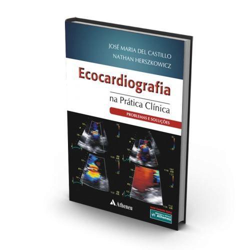 Livro Ecocardiografia Na Prática Clínica - Problemas E Soluções  - LIVRARIA ODONTOMEDI