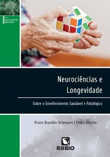 Livro Neurociências E Longevidade Sobre O Envelhecimento  - LIVRARIA ODONTOMEDI