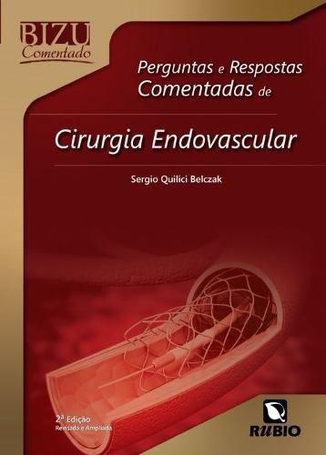 Bizu Comentado Perg E Resp De Cirurgia Endovascular  - LIVRARIA ODONTOMEDI