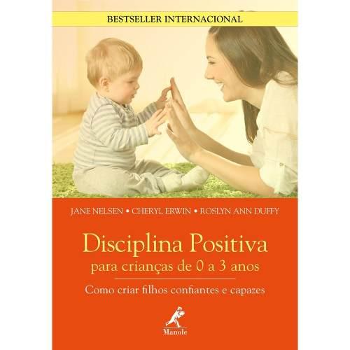 Livro Disciplina Positiva Para Crianças De 0 A 3 Anos  - LIVRARIA ODONTOMEDI