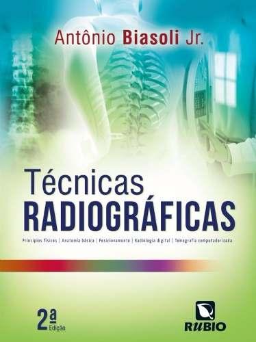 Livro Técnicas Radiográficas 2ª Edição - Antônio Biasoli Jr  - LIVRARIA ODONTOMEDI