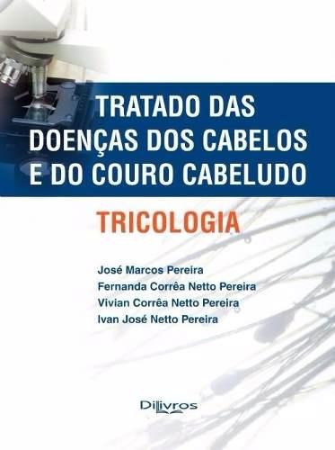 Tricologia Tratado Das Doenças Do Cabelo E Do Couro Cabeludo  - LIVRARIA ODONTOMEDI