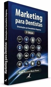 Marketing Para Dentista - Orientação Ao Consultório-empresa  - LIVRARIA ODONTOMEDI