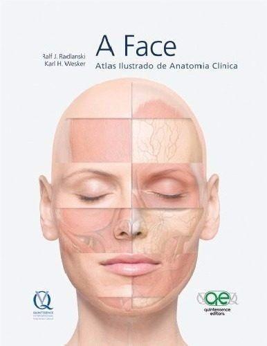 Livro A Face Atlas Ilustrado De Anatomia Clínica - Radlanski  - LIVRARIA ODONTOMEDI