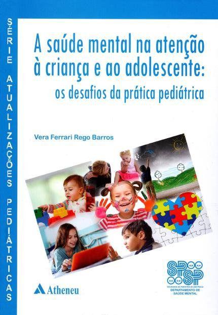 Livro A Saúde Mental Na Atenção À Criança E Ao Adolescente:  - LIVRARIA ODONTOMEDI