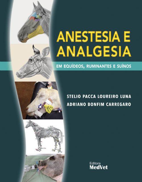Livro Anestesia E Analgesia Em Equídeos, Ruminantes E Suínos  - LIVRARIA ODONTOMEDI