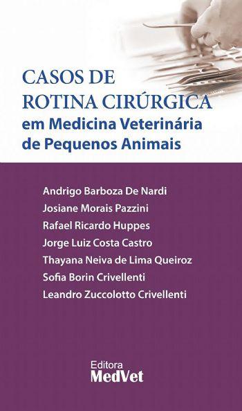 Livro Casos de Rotina Cirúrgica em Medicina Veterinária de Pequenos Animais  - LIVRARIA ODONTOMEDI