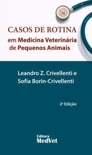 Livro Casos De Rotina Em Medicina Veterinária De Pequenos Animais  - LIVRARIA ODONTOMEDI