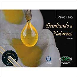 Desafiando A Natureza 3ª Edição - Paulo Kano  - LIVRARIA ODONTOMEDI