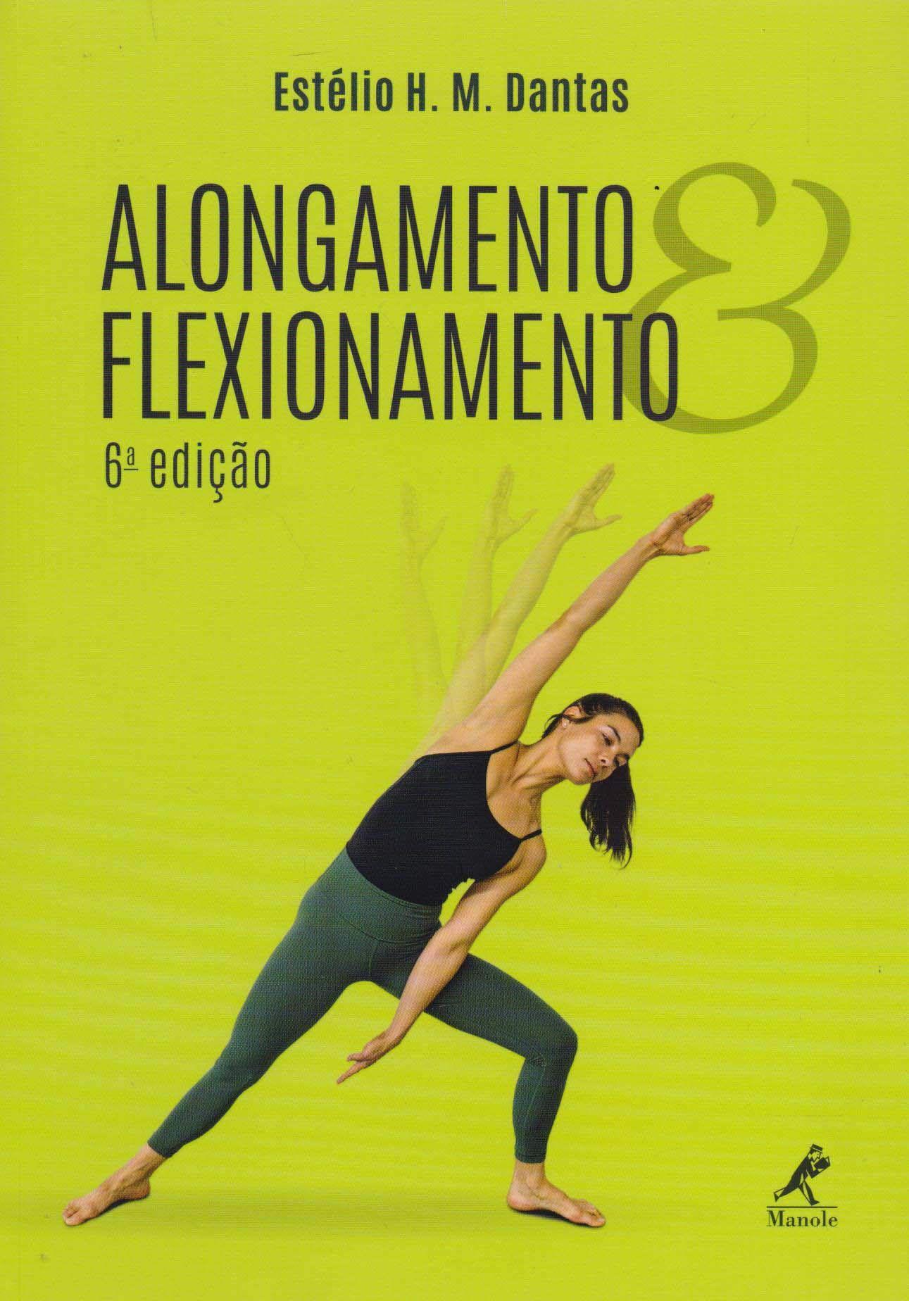 Livro Alongamento E Flexionamento  - LIVRARIA ODONTOMEDI