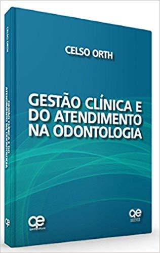 Livro Gestão Clínica E Do Atendimento Na Odontologia  - LIVRARIA ODONTOMEDI