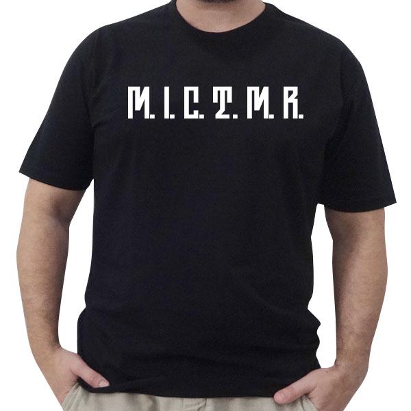 Camiseta M.I.C.T.M.R
