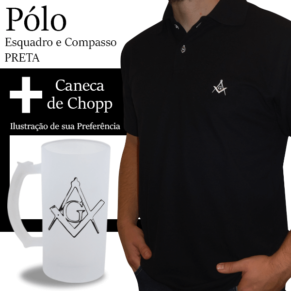 Camiseta Pólo Esquadro e Compasso Preta + Caneca de  Chopp (Ilustração a escolher)