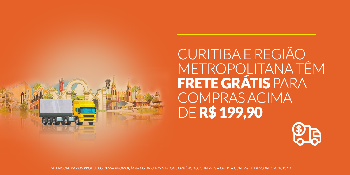 Frete grátis Curitiba R$ 200,00