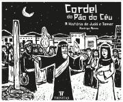 Livro Cordel do Pão do Céu: A história de Judá e Tamar - Rodrigo Abreu
