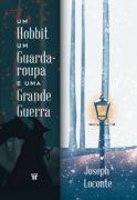 Livro Um Hobbit, um Guarda-roupa e uma Grande Guerra - Joseph Loconte