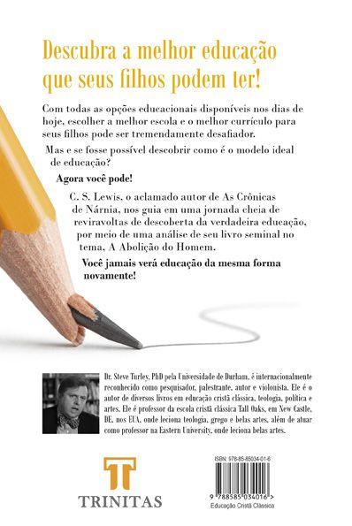 Livro Educação clássica vs. educação moderna: A visão de C.S. Lewis - Steve Turley