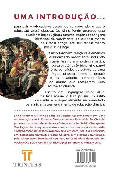 Livro Introdução à educação cristã clássica - Chris Perrin