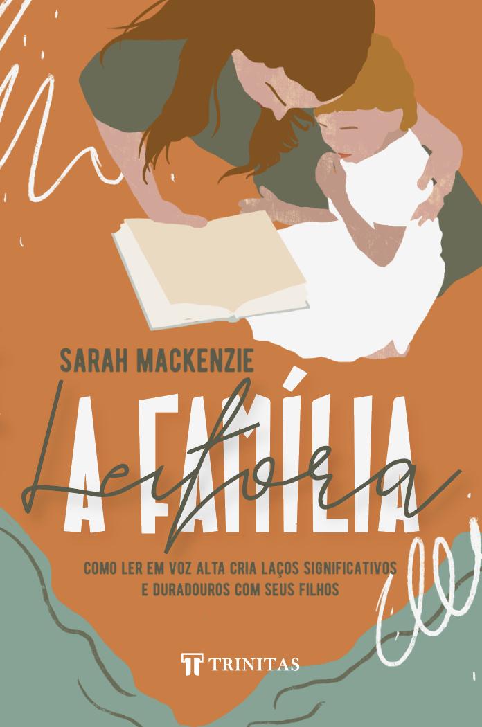 Livro A Família Leitora - Sarah Mackenzie